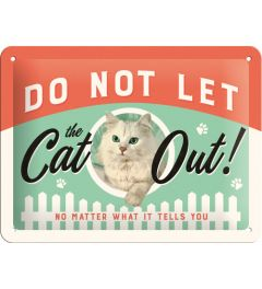 Do not let the cat out