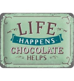 Life Happens Chocolate Helps 15x20