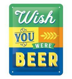 Wish You Were Beer Metalen Wandplaat 15x20cm